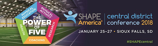 2018 SHAPE America Central District Conference, January 25-27 in Sioux Falls, SD.