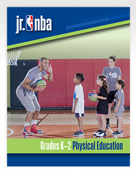 Jr. NBA Grades K-2 Physical Education Curriculum