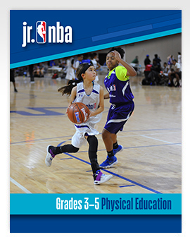 Jr. NBA Grades 3-5 Physical Education Curriculum